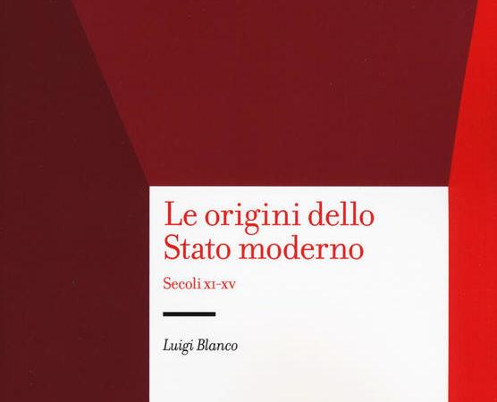Le origini dello Stato moderno. Secoli XI-XV