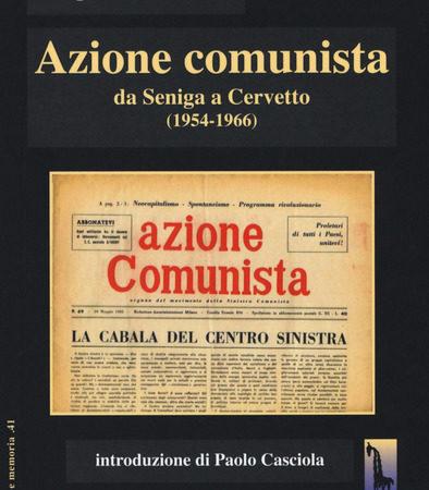 Azione comunista. Da Seniga a Cervetto (1954-1966)