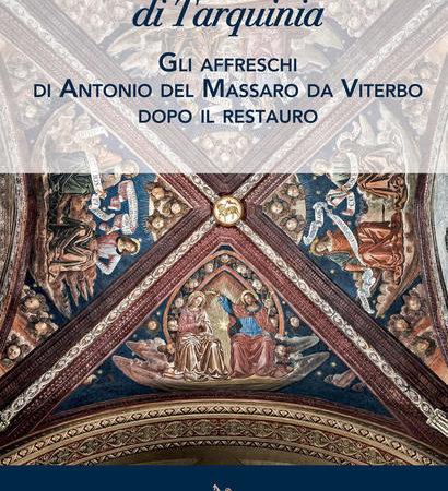 Il Pastura nel duomo di Tarquinia. Gli affreschi di Antonio del Massaro da Viterbo dopo il restauro