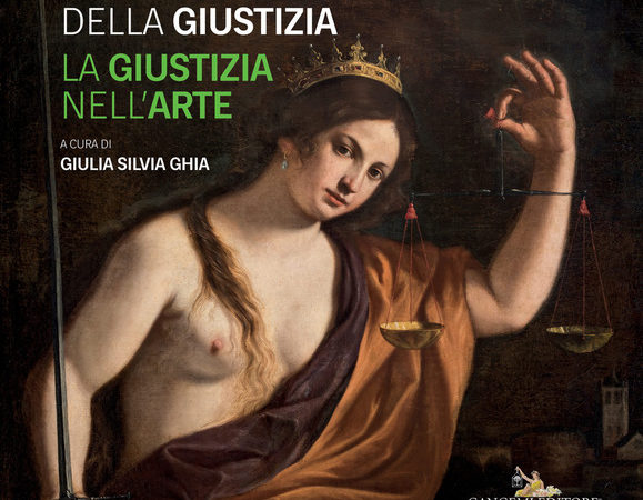 L' arte della giustizia. La giustizia nell'arte. Catalogo della mostra (Napoli, 14 dicembre 2019-28 gennaio 2020)