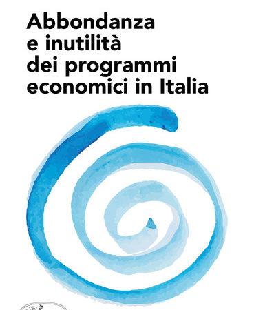 Abbondanza e inutilità dei programmi economici in Italia