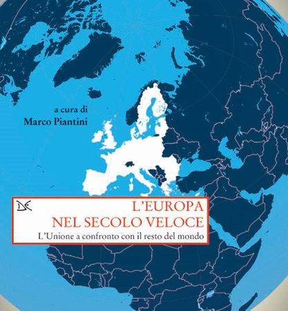 L' Europa nel secolo veloce. L'Unione a confronto con il resto del mondo