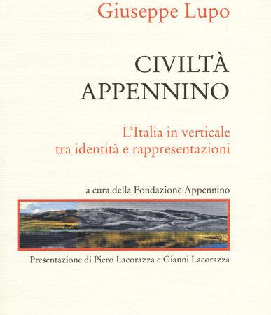 Civiltà Appennino. L'Italia in verticale tra identità e rappresentazioni