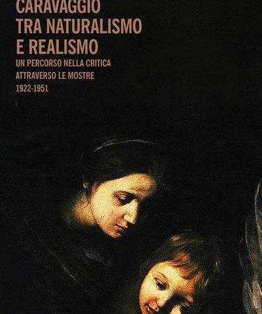 Caravaggio tra naturalismo e realismo. Un percorso nella critica attraverso le mostre (1922-1951)
