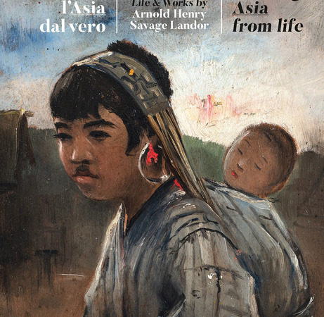 Dipingere l'Asia dal vero. Vita e opere di Arnold Henry Savage Landor. Ediz. Illustrata