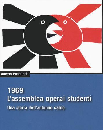 1969. L'assemblea operai studenti. Una storia dell'autunno caldo