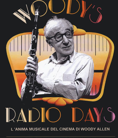 Woody's radio days. L'anima musicale del cinema di Woody Allen
