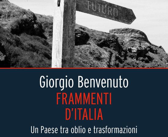 Frammenti d'Italia. Un paese tra oblio e trasformazioni