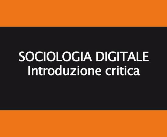 Sociologia digitale. Introduzione critica