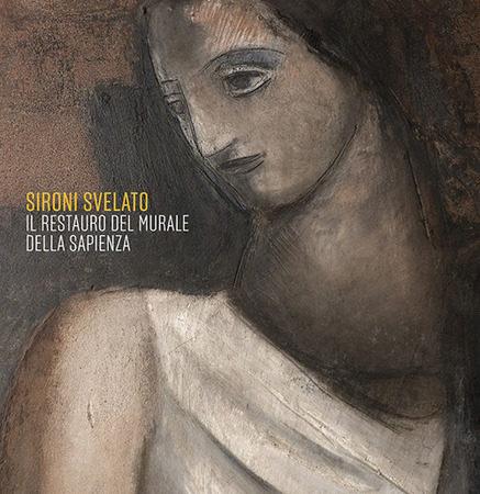 Sironi svelato. Il restauro del murale della Sapienza. Ediz. Illustrata