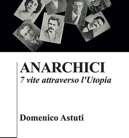 Anarchici. 7 vite attraverso l'utopia