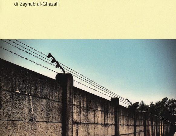 Memorie dal carcere. Leadership femminile e islamismo in «Giorni della mia vita» di Zaynab al-Ghazali