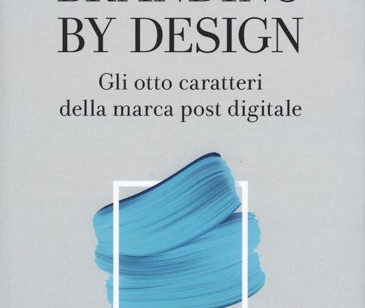 Branding by design. Gli otto caratteri della marca post digitale