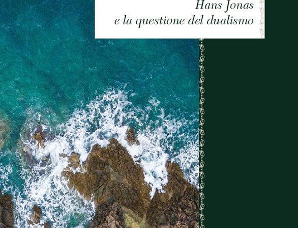 La natura divisa. Hans Jonas e la questione del dualismo