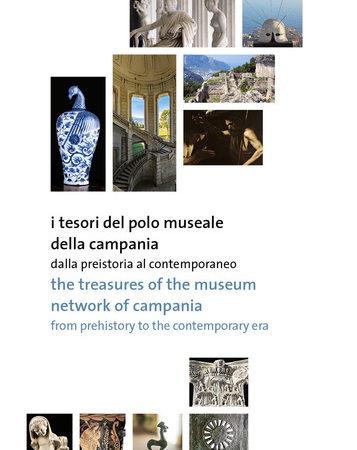 I tesori del Polo Museale della Campania. Dalla preistoria al contemporaneo. Ediz. italiana e inglese
