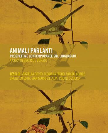 Animali parlanti. Prospettive contemporanee sul linguaggio