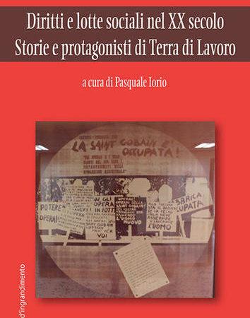 Diritti e lotte sociali nel XX secolo. Storie e protagonisti di Terra di Lavoro