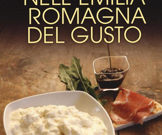 Viaggio nell'Emilia Romagna del gusto