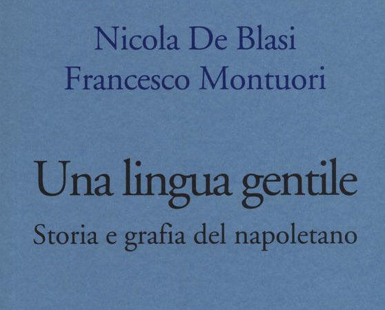 Una lingua gentile. Storia e grafia del napoletano