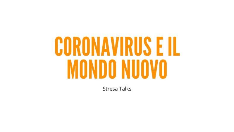 Coronavirus e il mondo nuovo