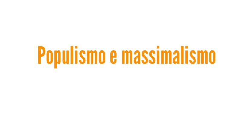 Populismo e massimalismo