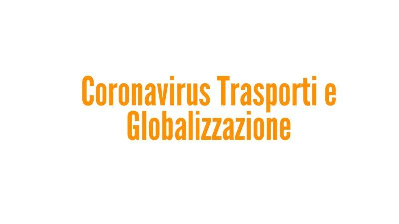 Coronavirus Trasporti e Globalizzazione