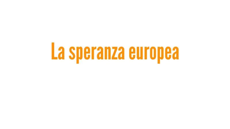 La speranza europea
