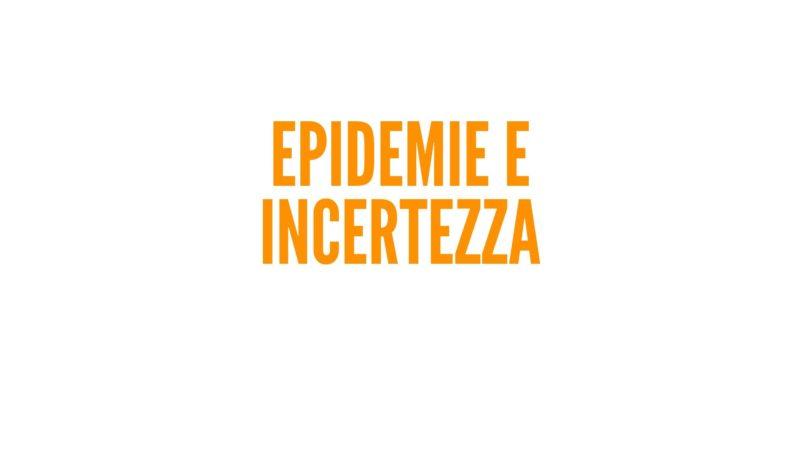 Epidemie e incertezze
