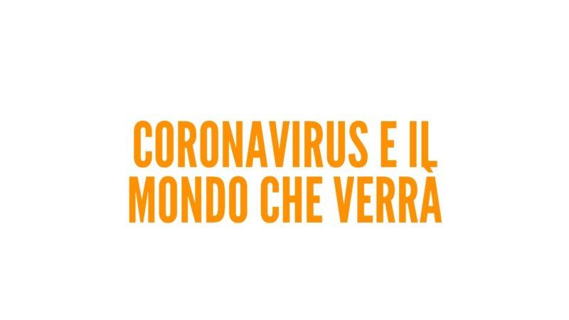 Coronavirus e il mondo che verrà
