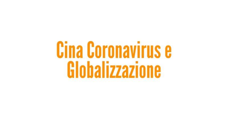 Cina Coronavirus e Globalizzazione