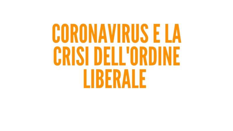 Coronavirus e la crisi dell'ordine liberale