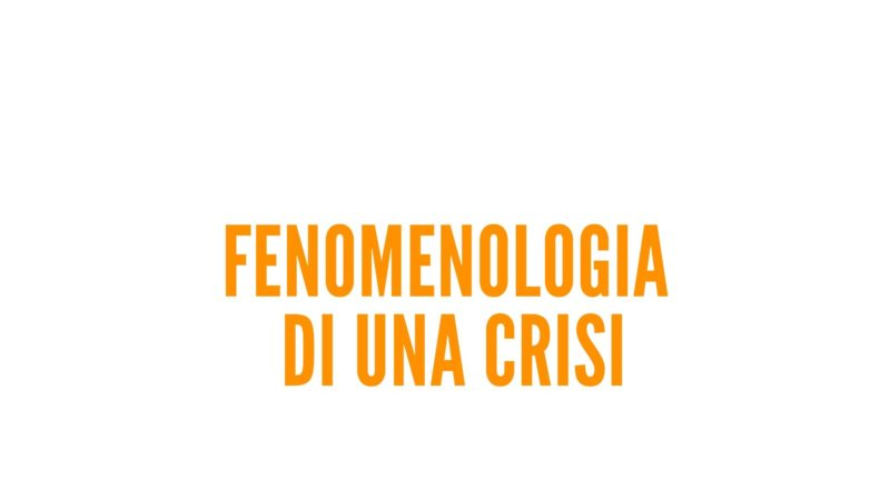 Fenonemologia di una crisi