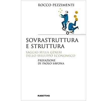Sovrastruttura e struttura. Saggio sulla genesi dello sviluppo economico