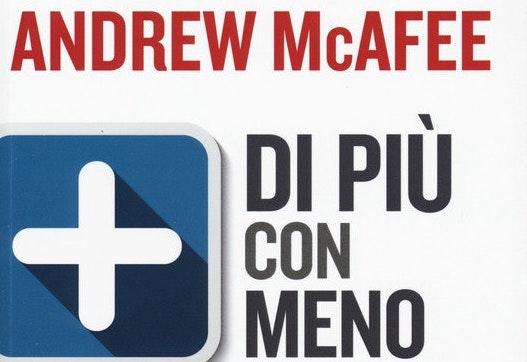 """""""Di più con meno"""" di Andrew McAfee"""