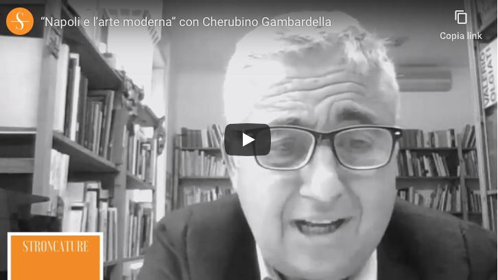 """""""Napoli e l'arte moderna"""" con Cherubino Gambardella"""