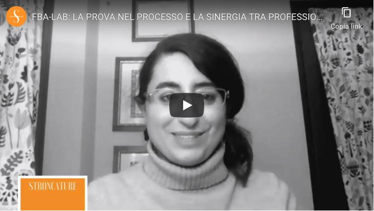 FBA-LAB: LA PROVA NEL PROCESSO E LA SINERGIA TRA PROFESSIONISTI