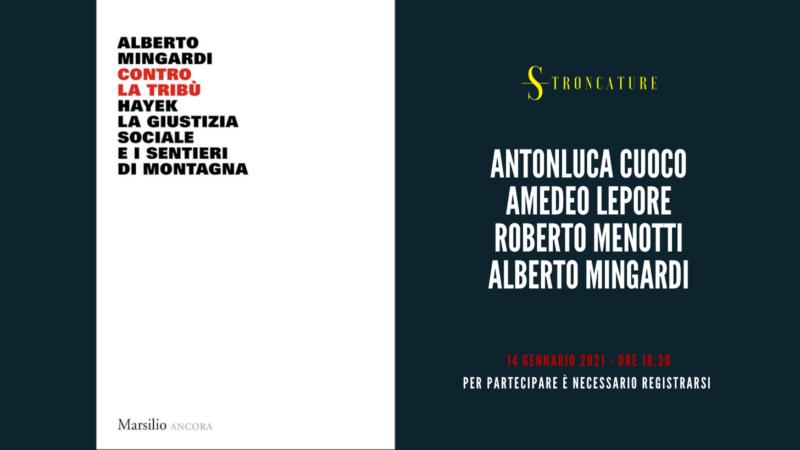 """""""Contro la tribù. Hayek, la giustizia sociale e i sentieri di montagna"""" di Andrea Mingardi"""