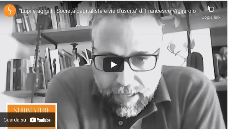"""""""Lupi e agnelli. Società capitaliste e vie d'uscita"""" di Francesco Vigliarolo"""