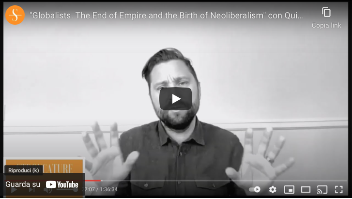 """Globalists. The End of Empire and the Birth of Neoliberalism"" con Quinn Slobodian"