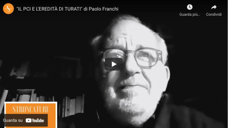 """""""IL PCI E L'EREDITÀ DI TURATI"""" di Paolo Franchi"""