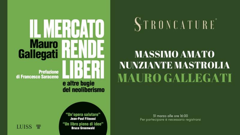 """""""Il mercato rende liberi"""" Mauro Gallegati"""