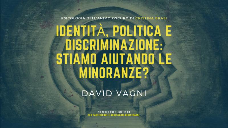 IDENTITÀ, POLITICA E DISCRIMINAZIONE: STIAMO AIUTANDO LE MINORANZE?