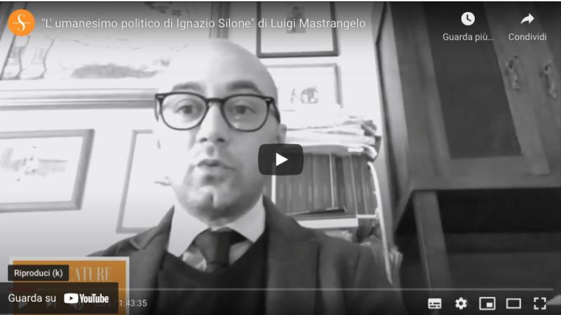 """""""L' umanesimo politico di Ignazio Silone"""" di Luigi Mastrangelo"""