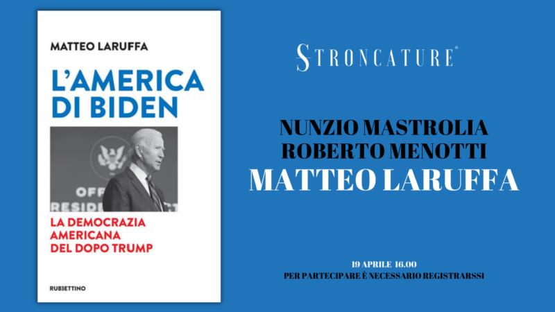 """""""L'AMERICA DI BIDEN"""" DI MATTEO LARUFFA"""