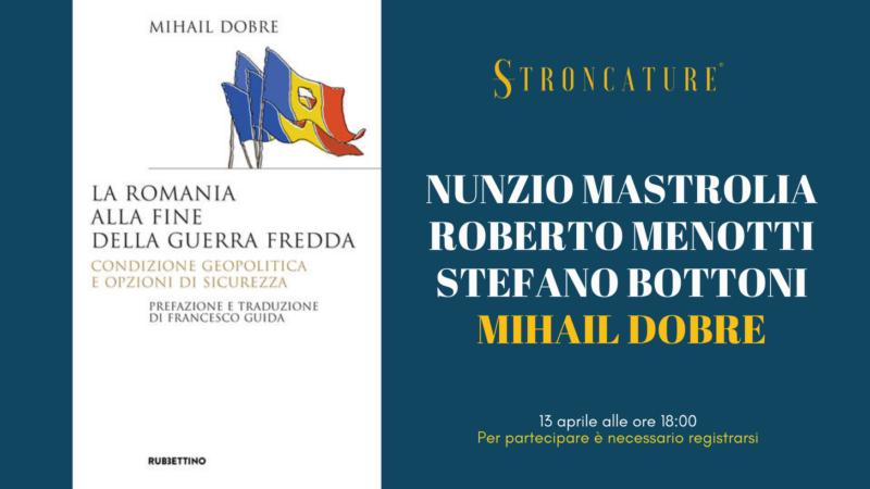 """""""LA ROMANIA ALLA FINE GUERRA FREDDA. CONDIZIONE GEOPOLITICA E OPZIONI DI SICUREZZA"""" DI MIHAIL DOBRE"""
