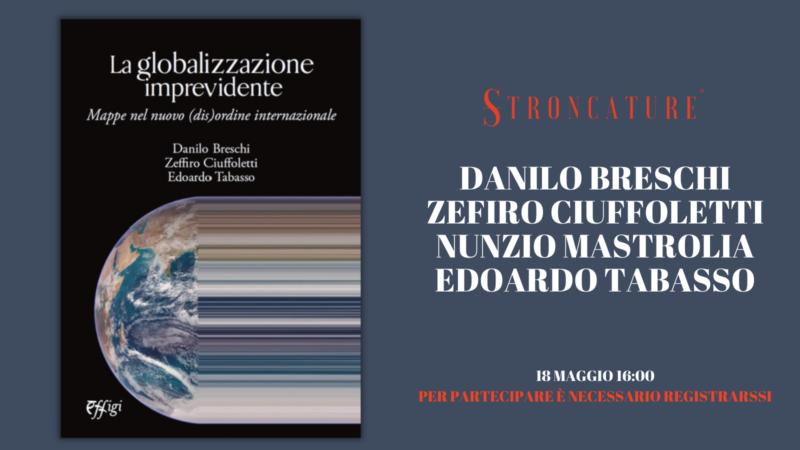 """""""La globalizzazione imprevidente"""" di Danilo Breschi, Zeffiro Ciuffoletti, Edoardo Tabasso"""