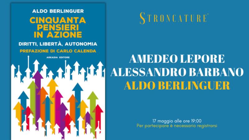 """Cinquanta pensieri in azione. Diritti, libertà, autonomia"" di Aldo Berlinguer"