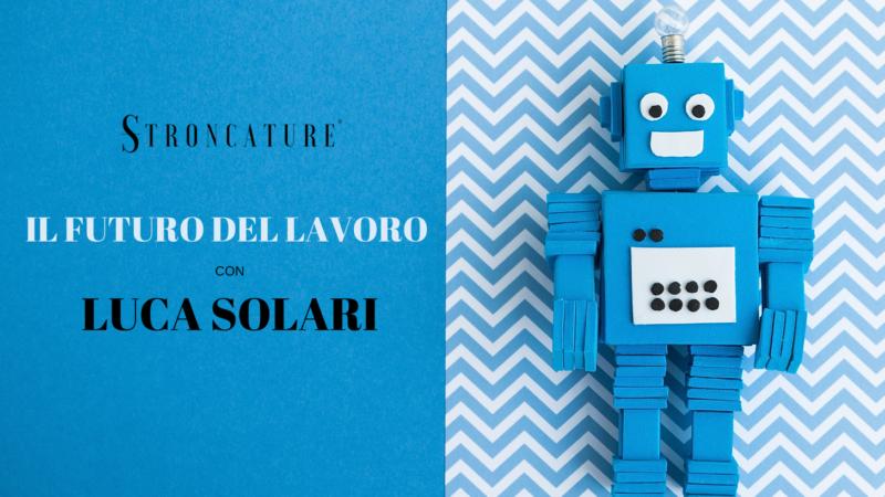 Il futuro del lavoro con Luca Solari