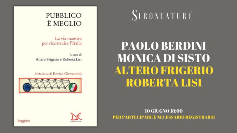 """""""Pubblico è meglio"""" a cura di Altero Frigerio e Roberta Lisi"""