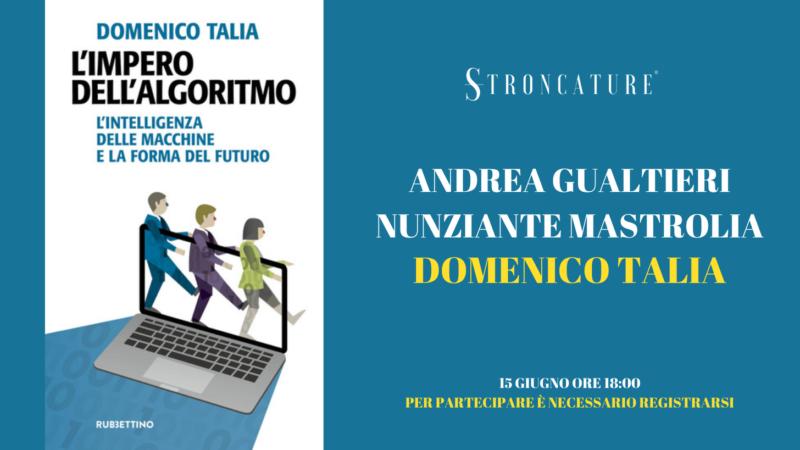 """""""L'impero dell'algoritmo"""" con Domenico Talia"""